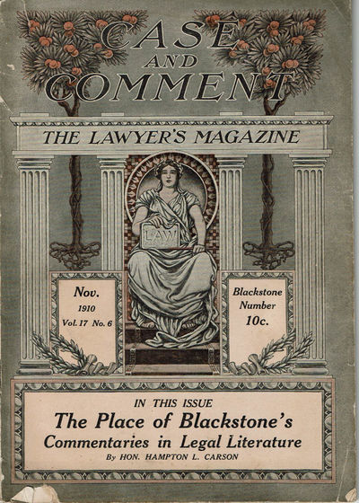 Image for CASE AND COMMENT: The Lawyer's Magazine. Nov. 1910. Vol. 17 No. 6.  Blackstone Number. (Cover title).