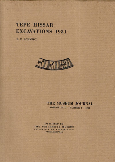 Image for TEPE HISSAR EXCAVATIONS 1931. The Museum Journal. Volume XXIII--Number 4--1933.