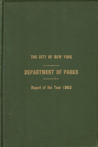 Image for THE CITY OF NEW YORK, DEPARTMENT OF PARKS: REPORT FOR THE YEAR 1903.
