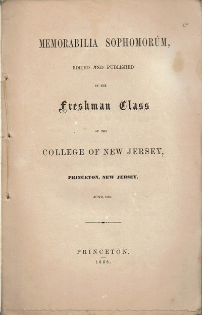 Image for MEMORABILIA SOPHOMORUM, Edited and Published by the Freshman Class of the College of New Jersey, Princeton, New Jersey, June, 1858.
