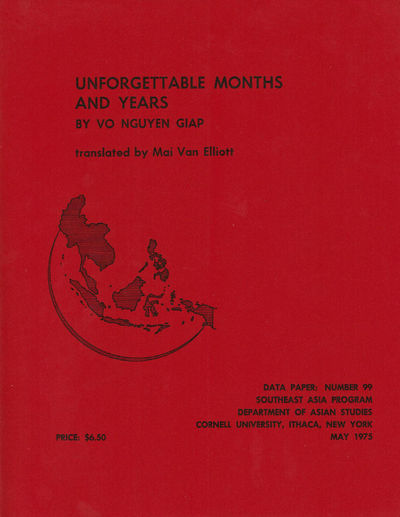 Image for UNFORGETTABLE MONTHS AND YEARS (NHUNG NAM THANG KHONG THE NAO QUEN). By Vo Nguyen Giap. Translated and with Introduction by Mai Van Elliott. Data paper : Number 99. Southeast Asia Program, Department of Asian Studies, Cornell University.
