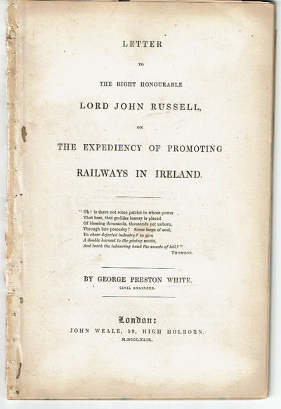 Image for LETTER TO THE RIGHT HONOURABLE LORD JOHN RUSSELL, ON THE EXPEDIENCY OF PROMOTING RAILWAYS IN IRELAND.
