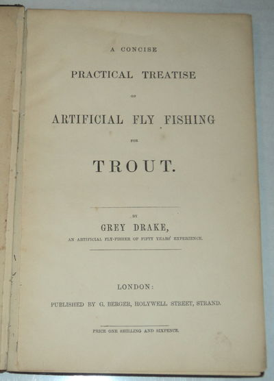 Image for A CONCISE PRACTICAL TREATISE ON ARTIFICIAL FLY FISHING FOR TROUT.