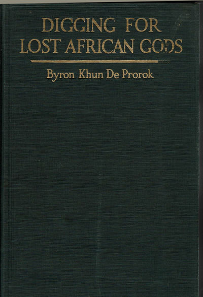 Image for DIGGING FOR LOST AFRICAN GODS: The Record of Five Years Archaeological Excavation in North Africa.
