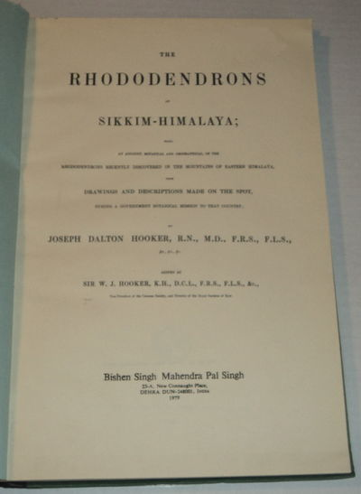 Image for THE RHODODENDRONS OF SIKKIM-HIMALAYA; Being an Account, Botanical and Geographical, of the Rhododendrons Recently Discovered in the Mountains of Eastern Himalaya, from Drawings and Descriptions Made on the Spot, during a Government Botanical Mission to That Country.
