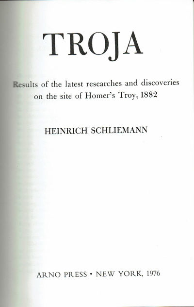 Image for TROJA: Results of the latest researches and discoveries on the site of Homer's Troy, 1882.