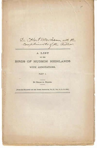 "Image for A LIST OF THE BIRDS OF THE HUDSON HIGHLANDS WITH ANNOTATIONS. Parts I through VII, complete. (7 parts as issued plus an additional inscribed copy of Part I and the 1890 ""Addendum"" leaf)."