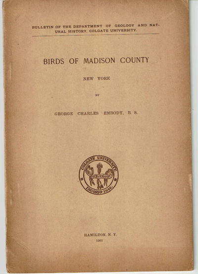 Image for BIRDS OF MADISON COUNTY NEW YORK. Presented as a Thesis for the Degree of Master of Science, Colgate University, Nineteen Hundred One.