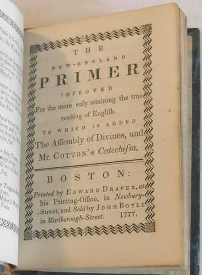Image for THE NEW-ENGLAND PRIMER IMPROVED FOR THE MORE EASY ATTAINING THE TRUE READING OF ENGLISH. To which is Added the Assembly of Divines, and Mr. Cotton's Catechism.