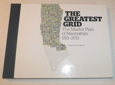 Image for THE GREATEST GRID: The Master Plan of Manhattan 1811-2011.