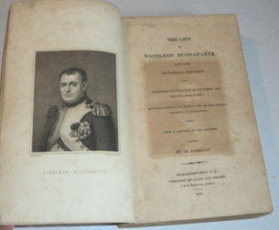 Image for THE LIFE OF NAPOLEON BUONAPARTE: Containing Historical Sketches, and Anecdotes Illustrative of His Public and Private Character. Impartially Selected and Arranged from the Most Authentic Documents and Publications. With a Portrait of the Emperor. By an American.