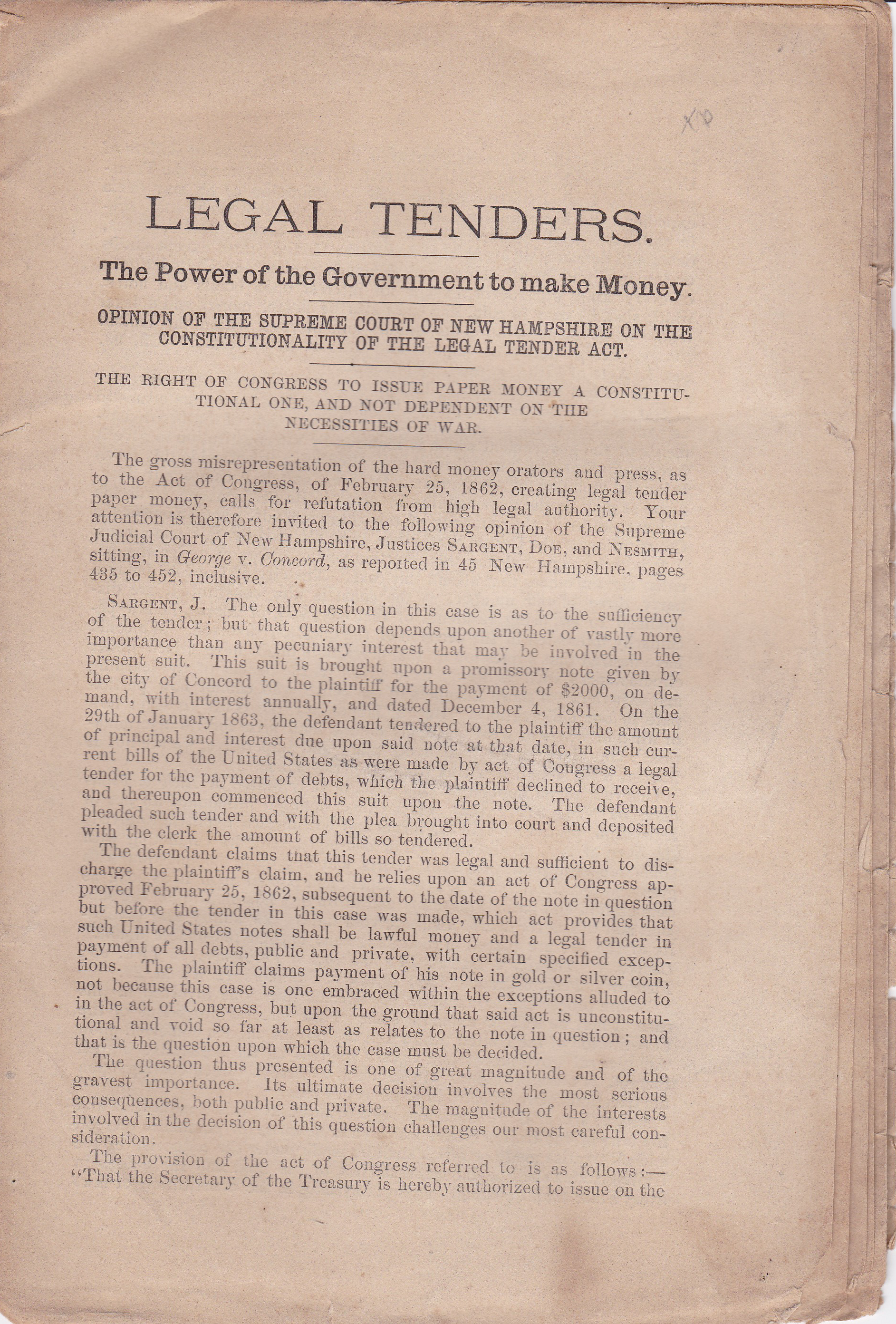 Image for LEGAL TENDERS. THE POWER OF THE GOVERNMENT TO MAKE MONEY. Opinion of the Supreme Court of New Hampshire on the Constitutionality of the Legal Tender Act. The Right of Congress to Issue Paper Money a Constitutional One, and Not Dependent on the Necessities of War.