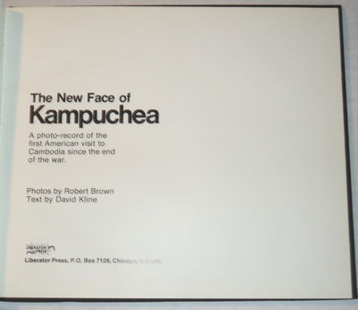 Image for THE NEW FACE OF KAMPUCHEA: A photo-record of the first American visit to Cambodia since the end of the war.