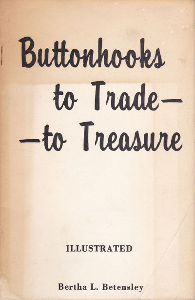 Image for BUTTONHOOKS TO TRADE -- TO TREASURE. (Cover title).