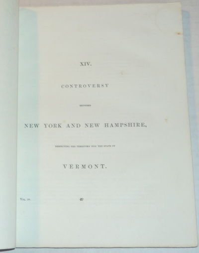 Image for CONTROVERSY BETWEEN NEW YORK AND NEW HAMPSHIRE, RESPECTING THE TERRITORY NOW THE STATE OF VERMONT.